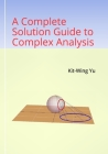 A Complete Solution Guide to Complex Analysis Cover Image