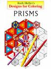 Designs for Coloring: Prisms Cover Image