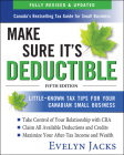 Make Sure It's Deductible: Little-Known Tax Tips for Your Canadian Small Business, Fifth Edition Cover Image