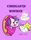 Kindergarten Workbook Ages 4-6: Maze, Coloring, Color by number Adventure Activity Book for Kids with Unicorns. Cover Image