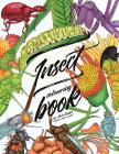 Insect colouring book: Colouring book for adults, teens and kids. Girls and boys who are animal lovers. Cover Image