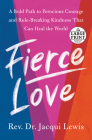 Fierce Love: A Bold Path to a Better Life and a Better World Cover Image
