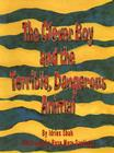 The Clever Boy and the Terrible, Dangerous Animal Cover Image
