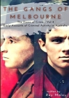 The Gangs of Melbourne - Dawn of Crime Volume 4: Dawn of Crime Volume 4 Cover Image