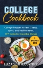College Cookbook (2 Books in 1): College Recipes for less. Cheap, quick, and healthy meals. DIY Guide for Cannabis Kitchen Cover Image