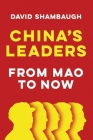 China's Leaders: From Mao to Now Cover Image