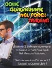 Come Guadagnare Nel Forex Trading: Esistono 2 Software Automatici In Grado Di Farti Fare Soldi Nel Mercato Valutario. Sei Interessato a Conoscerli ? S Cover Image