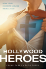 Hollywood Heroes: How Your Favorite Movies Reveal God Cover Image