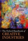 The Oxford Handbook of Creative Industries Cover Image