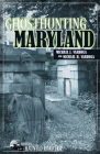 Ghosthunting Maryland (America's Haunted Road Trip) Cover Image