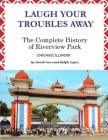 Laugh Your Troubles Away - The Complete History of Riverview Park Cover Image