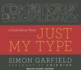 Just My Type: A Book about Fonts Cover Image