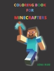 Coloring Book For Minecrafters: : Minecraft Coloring Book For Kids and Adults Cover Image