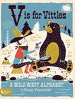 V Is for Vittles: A Wild West Alphabet: A Wild West Alphabet Cover Image