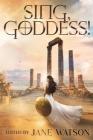 Sing, Goddess!: A YA Anthology of Greek Myth Retellings Cover Image