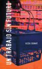 Un Trabajo Sin Futuro (Spanish Soundings) Cover Image