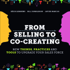 From Selling to Co-Creating: New Trends, Practices and Tools to Upgrade your Sales Force Cover Image
