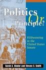 Politics or Principle?: Filibustering in the United States Senate Cover Image