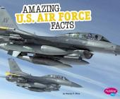 Amazing U.S. Air Force Facts (Amazing Military Facts) Cover Image
