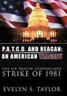 P.A.T.C.O. and Reagan: An American Tragedy: The Air Traffic Controllers' Strike of 1981 Cover Image