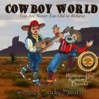 Cowboy World: You Are Never Too Old to Believe Cover Image