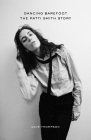 Dancing Barefoot: The Patti Smith Story Cover Image