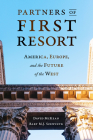 Partners of First Resort: America, Europe, and the Future of the West Cover Image