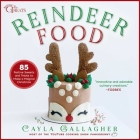 Reindeer Food: 85 Festive Sweets and Treats to Make a Magical Christmas (Whimsical Treats) Cover Image