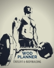 WODBOOK Crossfit Journal: : Weight Lifting Log - Weight Training Diary Log Book - Bodyweight Cross Training WOD Planner - 4 Month Daily Fitness Cover Image