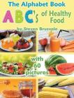 The Alphabet Book Abc's of Healthy Food: Colorful and Educational Alphabet Book with 60 Pictures for 2-6 Year Old Kids Cover Image