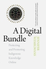A Digital Bundle: Protecting and Promoting Indigenous Knowledge Online Cover Image