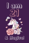 I am 21 & Magical Sketchbook: Birthday Gift for Girls, Sketchbook for Unicorn Lovers Cover Image