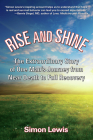 Rise and Shine: The Extraordinary Story of One Man's Journey from Near Death to Full Recovery Cover Image