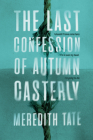 The Last Confession of Autumn Casterly Cover Image