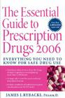 The Essential Guide to Prescription Drugs 2006: Everything You Need To Know For Safe Drug Use Cover Image