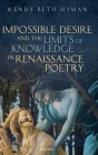 Impossible Desire and the Limits of Knowledge in Renaissance Poetry Cover Image