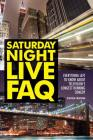 Saturday Night Live FAQ: Everything Left to Know about Television's Longest-Running Comedy (FAQ (Applause)) Cover Image