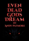 Even Dead Gods Dream Cover Image