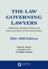 The Law Governing Lawyers: Model Rules, Standards, Statutes, and State Lawyer Rules of Professional Conduct, 2021-2022 (Supplements) Cover Image