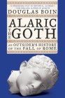 Alaric the Goth: An Outsider's History of the Fall of Rome Cover Image