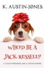 Who'd be a Jack Russell? Cover Image