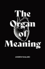 The Organ of Meaning: Understanding Imagination and Using it for the Glory of God Cover Image