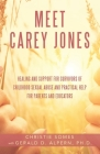 Meet Carey Jones: Healing and Support for Survivors of Childhood Sexual Abuse and Practical Help for Parents and Educators Cover Image