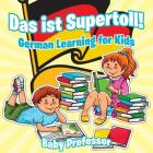Das ist Supertoll! - German Learning for Kids Cover Image