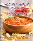 Best Pasta Sauce Formula: 150 recipe Delicious and Easy The Ultimate Practical Guide Easy bakes Recipes From Around The World pasta sauce cookbo Cover Image