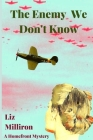 The Enemy We Don't Know: A Homefront Mystery Cover Image