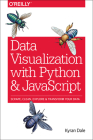 Data Visualization with Python and JavaScript: Scrape, Clean, Explore & Transform Your Data Cover Image