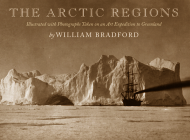The Arctic Regions: Illustrated with Photographs Taken on an Art Expedition to Greenland Cover Image