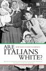 Are Italians White?: How Race Is Made in America Cover Image