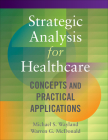 Strategic Analysis for Healthcare  Concepts and Practical Applications Cover Image